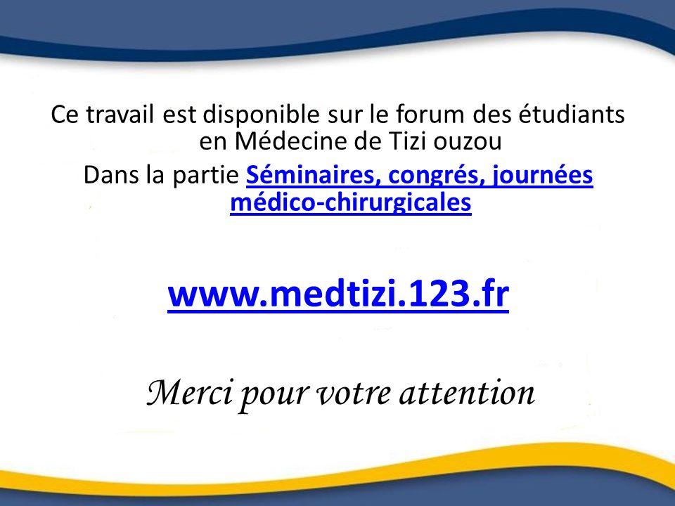Ce travail est disponible sur le forum des étudiants en Médecine de Tizi ouzou Dans la partie Séminaires, congrés, journées médico-chirurgicalesSémina