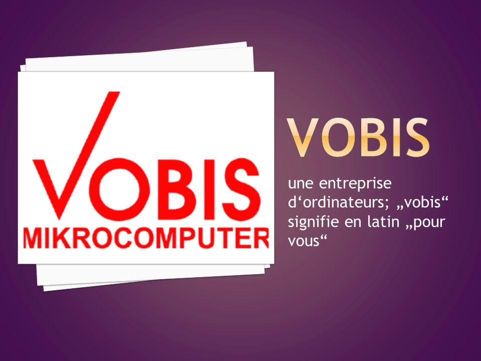 une entreprise dordinateurs; vobis signifie en latin pour vous