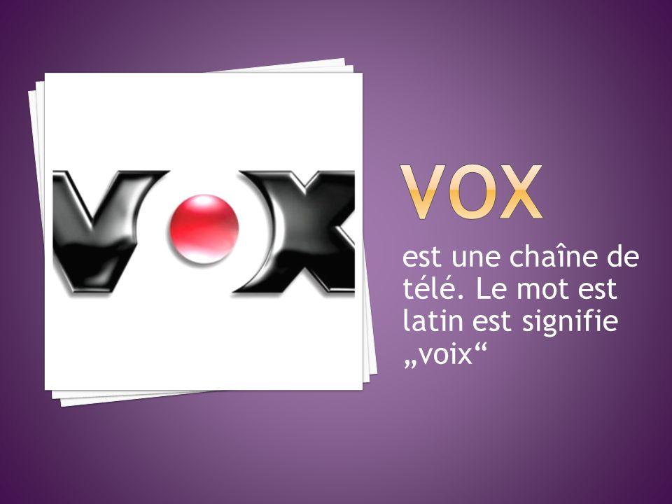 est une chaîne de télé. Le mot est latin est signifie voix