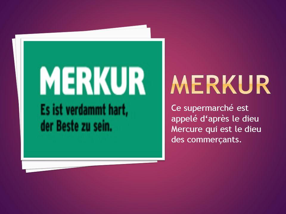 Ce supermarché est appelé daprès le dieu Mercure qui est le dieu des commerçants.