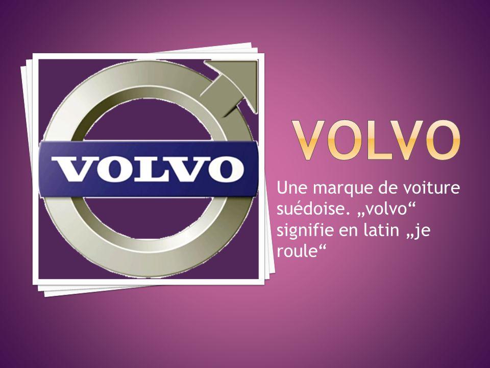 Une marque de voiture suédoise. volvo signifie en latin je roule