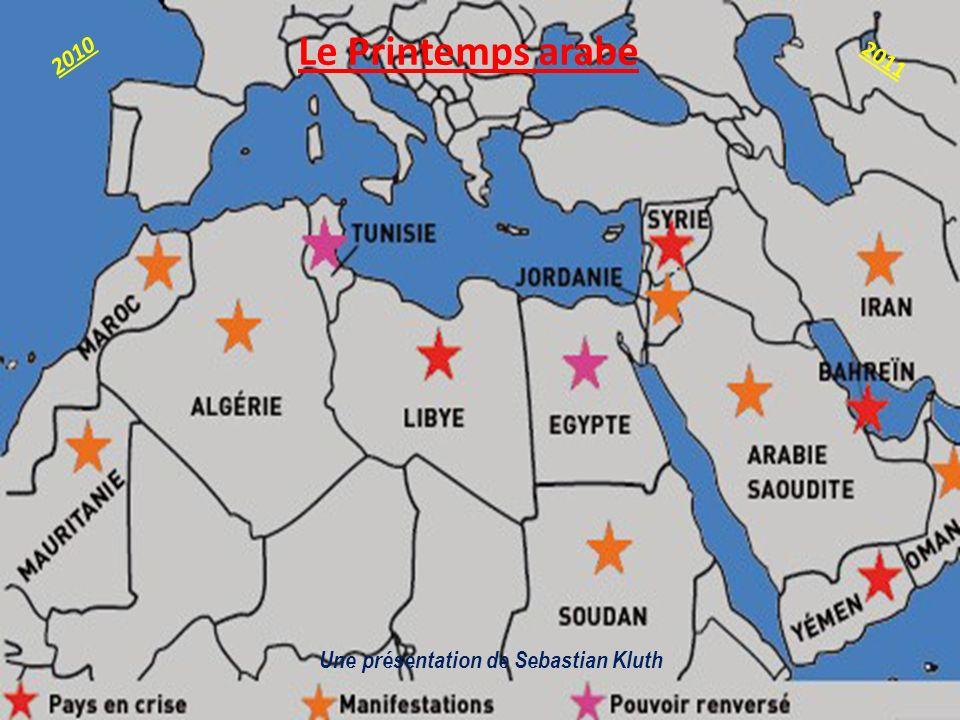 Le Printemps arabe Une présentation de Sebastian Kluth 2010 2011