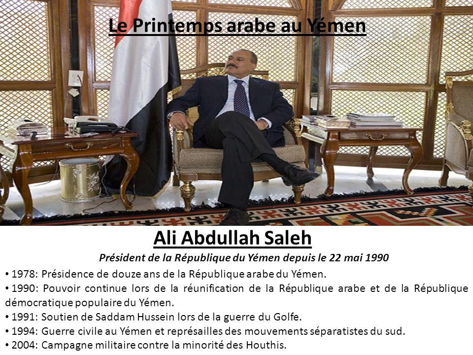 Ali Abdullah Saleh Président de la République du Yémen depuis le 22 mai 1990 1978: Présidence de douze ans de la République arabe du Yémen. 1990: Pouv