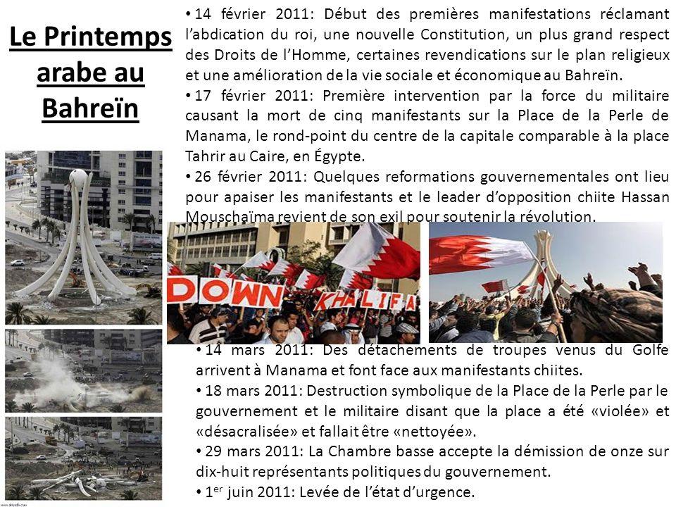 Le Printemps arabe au Bahreïn 14 février 2011: Début des premières manifestations réclamant labdication du roi, une nouvelle Constitution, un plus gra