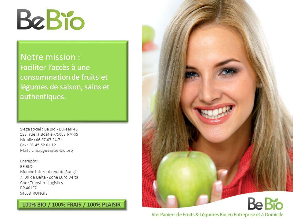 Notre mission : Faciliter laccès à une consommation de fruits et légumes de saison, sains et authentiques.