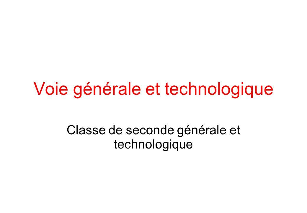 Voie générale et technologique Classe de seconde générale et technologique