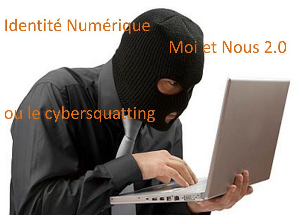 Identité Numérique Moi et Nous 2.0 ou le cybersquatting