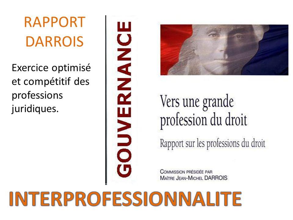 Exercice optimisé et compétitif des professions juridiques. RAPPORT DARROIS