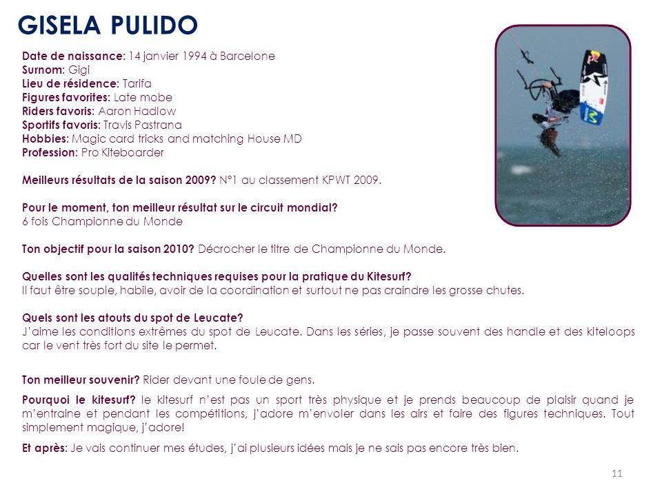 11 Date de naissance: 14 janvier 1994 à Barcelone Surnom: Gigi Lieu de résidence: Tarifa Figures favorites: Late mobe Riders favoris: Aaron Hadlow Spo