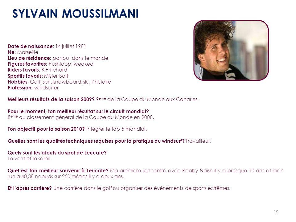 19 Date de naissance: 14 juillet 1981 Né: Marseille Lieu de résidence: partout dans le monde Figures favorites: Pushloop tweaked Riders favoris: K.Pri