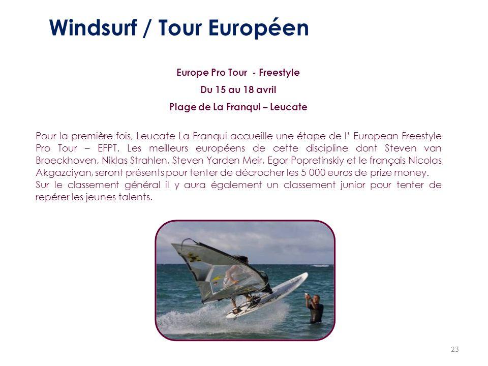 23 Windsurf / Tour Européen Europe Pro Tour - Freestyle Du 15 au 18 avril Plage de La Franqui – Leucate Pour la première fois, Leucate La Franqui accu