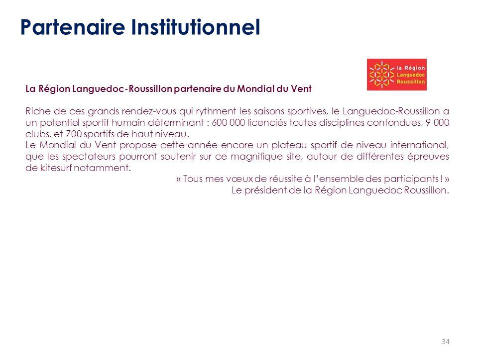 34 Partenaire Institutionnel La Région Languedoc-Roussillon partenaire du Mondial du Vent Riche de ces grands rendez-vous qui rythment les saisons spo