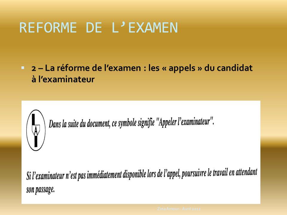 REFORME DE LEXAMEN 2 – La réforme de lexamen : les « appels » du candidat à lexaminateur Zina Amour- Avril 2012