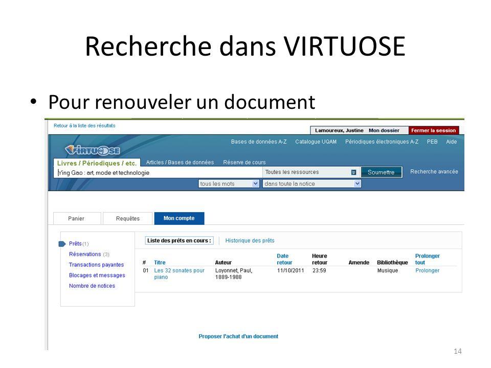Recherche dans VIRTUOSE Pour renouveler un document 14