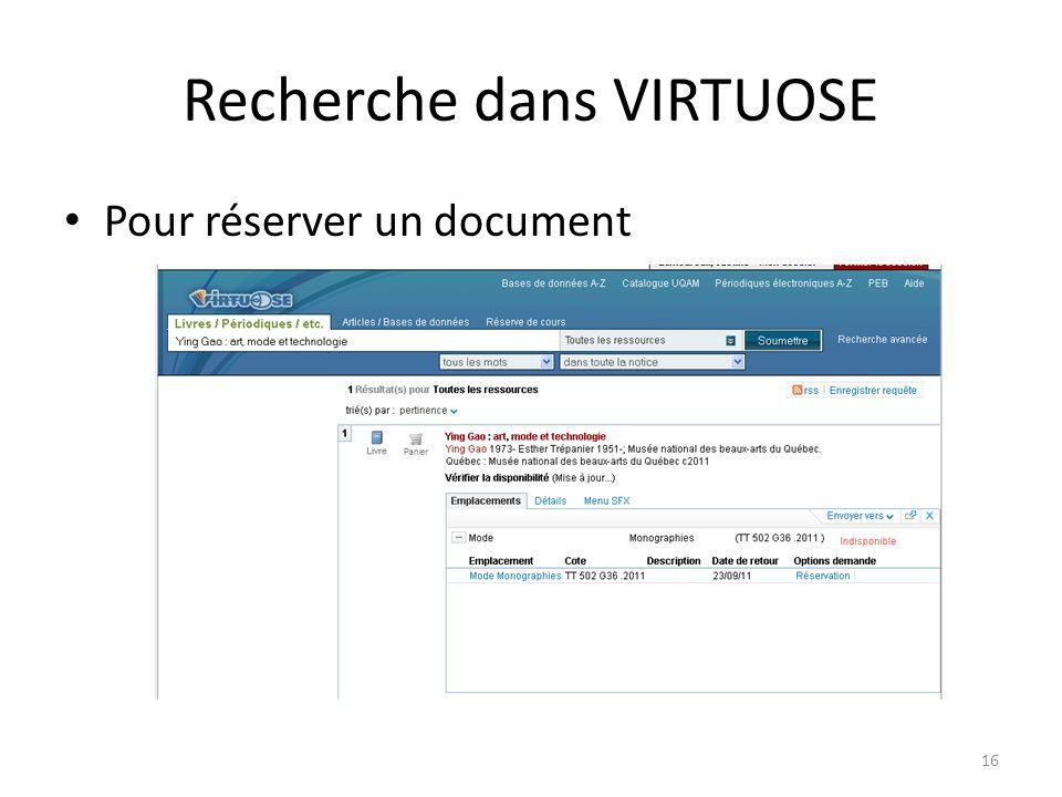 Recherche dans VIRTUOSE Pour réserver un document 16