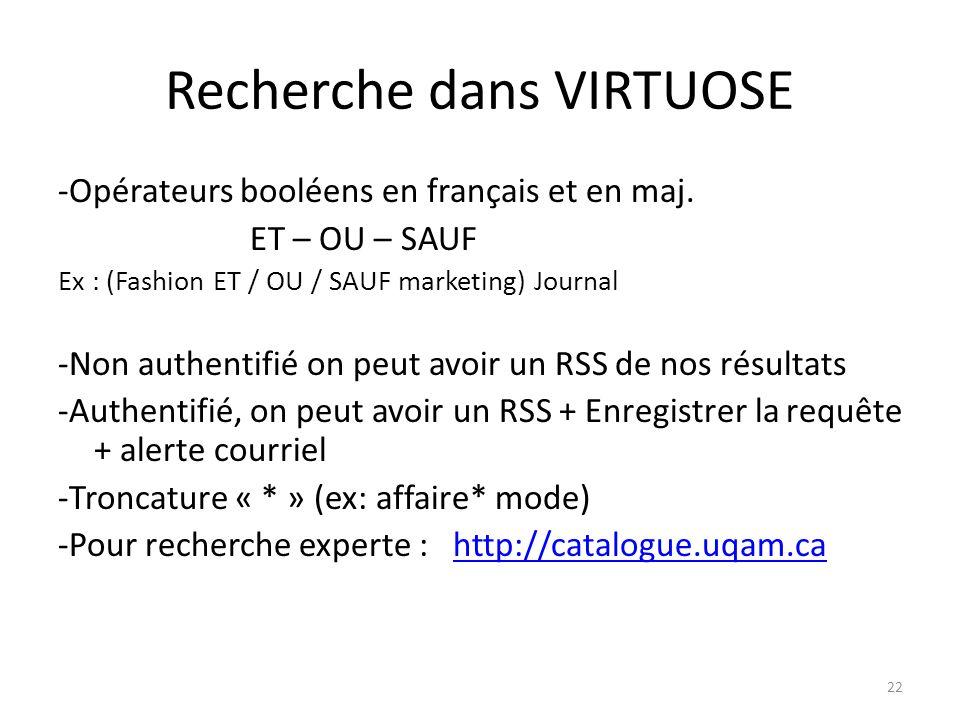Recherche dans VIRTUOSE -Opérateurs booléens en français et en maj. ET – OU – SAUF Ex : (Fashion ET / OU / SAUF marketing) Journal -Non authentifié on