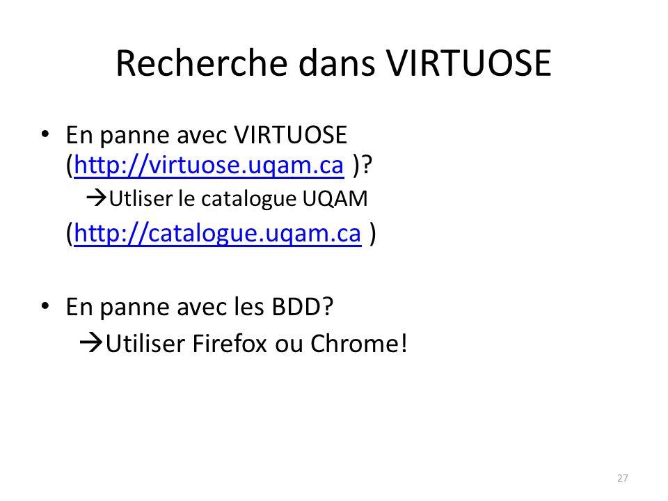 Recherche dans VIRTUOSE En panne avec VIRTUOSE (http://virtuose.uqam.ca )?http://virtuose.uqam.ca Utliser le catalogue UQAM (http://catalogue.uqam.ca