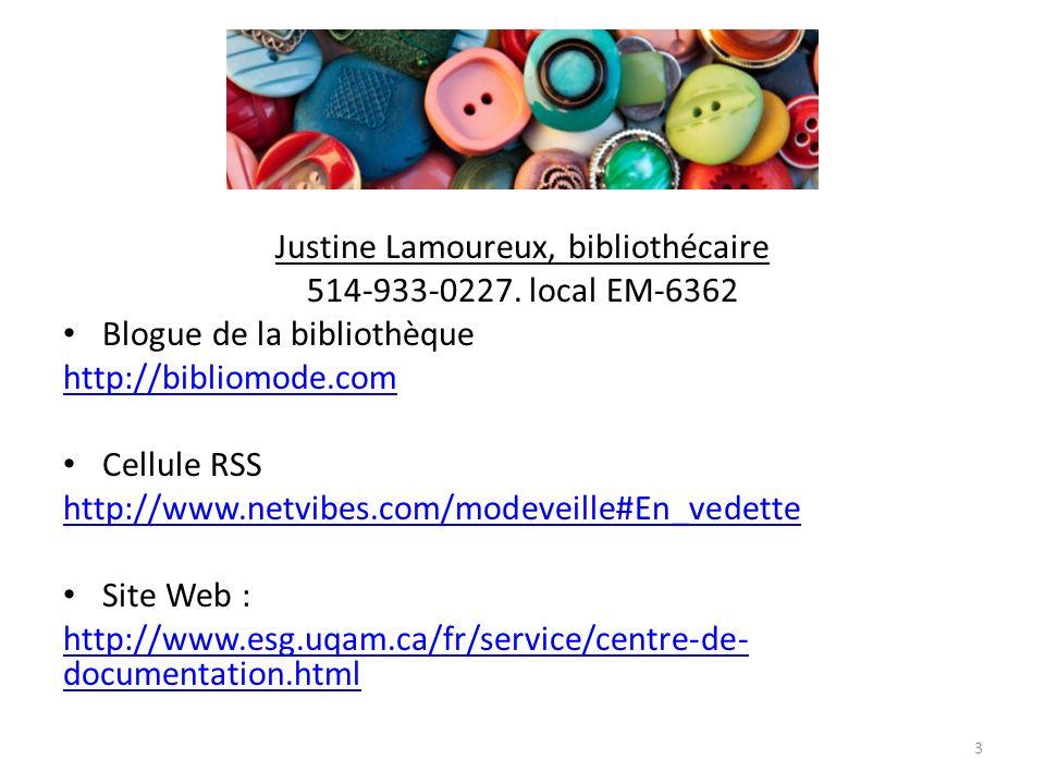 Justine Lamoureux, bibliothécaire 514-933-0227. local EM-6362 Blogue de la bibliothèque http://bibliomode.com Cellule RSS http://www.netvibes.com/mode