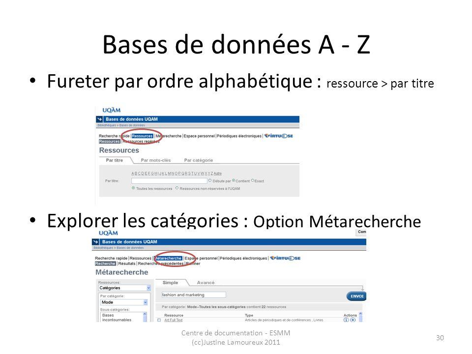 Bases de données A - Z Fureter par ordre alphabétique : ressource > par titre Explorer les catégories : Option Métarecherche Centre de documentation -
