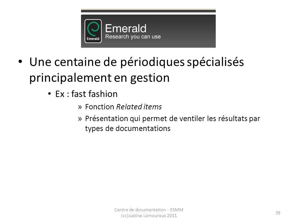 Emerald Une centaine de périodiques spécialisés principalement en gestion Ex : fast fashion » Fonction Related items » Présentation qui permet de vent