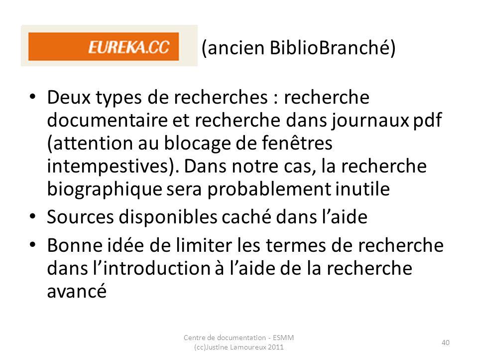 Eureka.cc (ancien BiblioBranché) Deux types de recherches : recherche documentaire et recherche dans journaux pdf (attention au blocage de fenêtres in