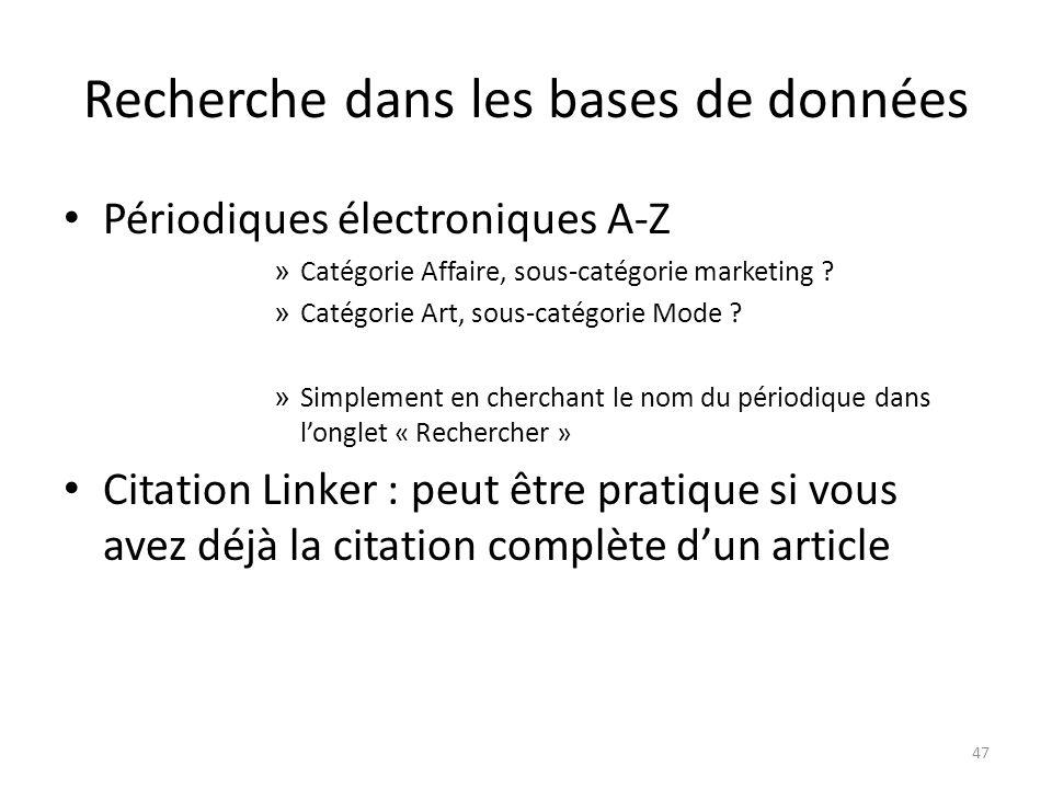 Recherche dans les bases de données Périodiques électroniques A-Z » Catégorie Affaire, sous-catégorie marketing ? » Catégorie Art, sous-catégorie Mode