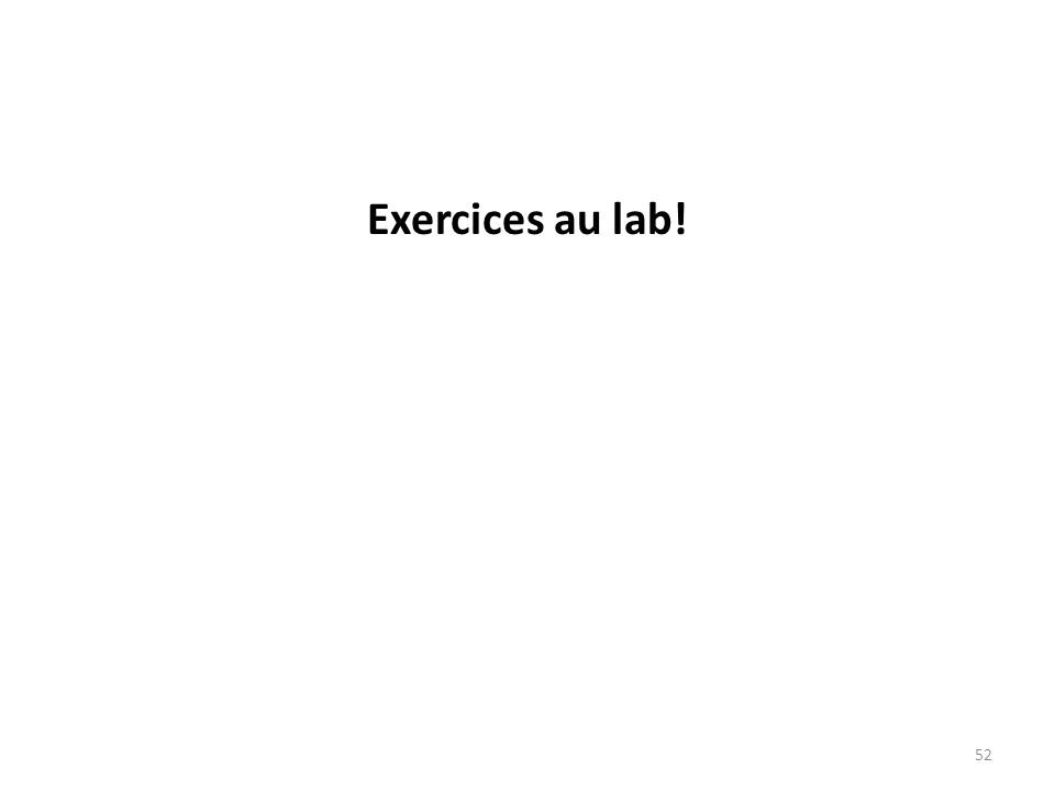 Exercices au lab! 52
