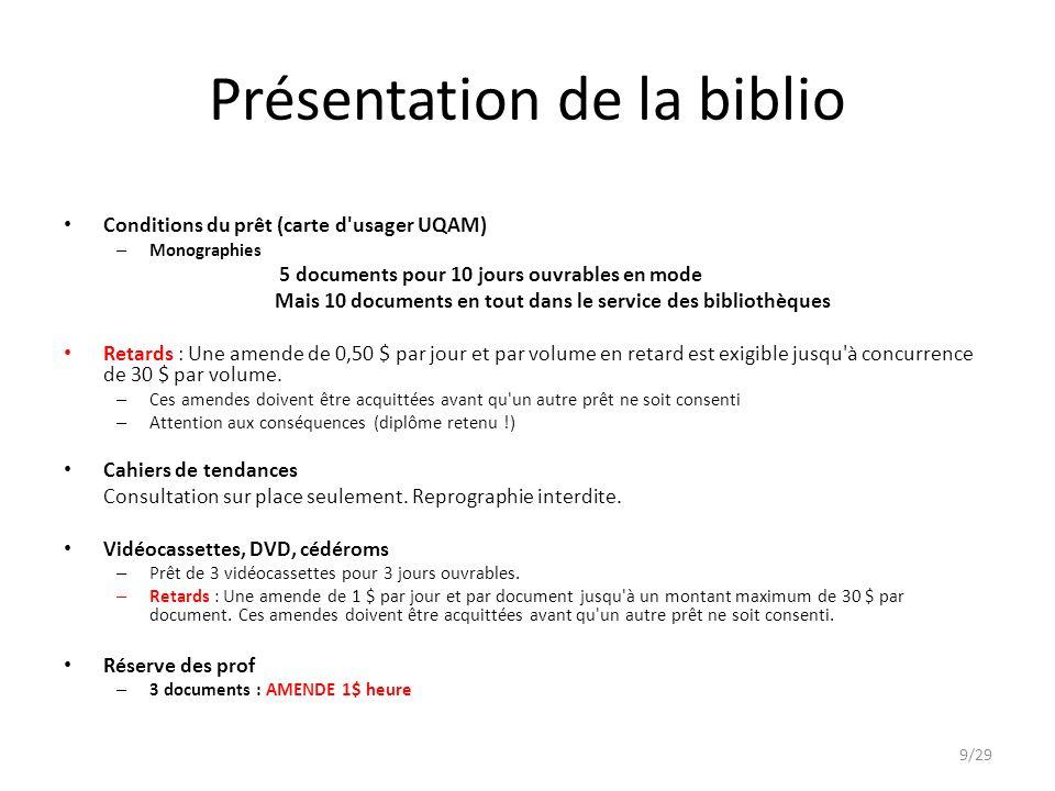 Présentation de la biblio Conditions du prêt (carte d'usager UQAM) – Monographies 5 documents pour 10 jours ouvrables en mode Mais 10 documents en tou