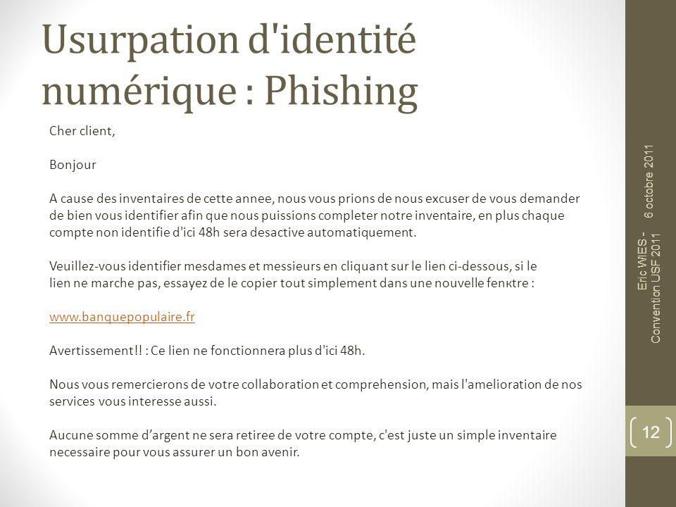 Usurpation d'identité numérique : Phishing Cher client, Bonjour A cause des inventaires de cette annee, nous vous prions de nous excuser de vous deman