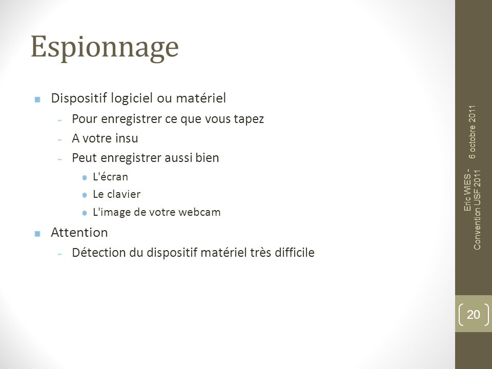 Espionnage : Logiciels 21 6 octobre 2011 Eric WIES - Convention USF 2011