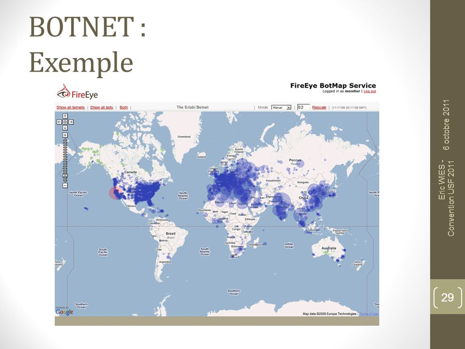 BOTNET : Exemple 29 6 octobre 2011 Eric WIES - Convention USF 2011