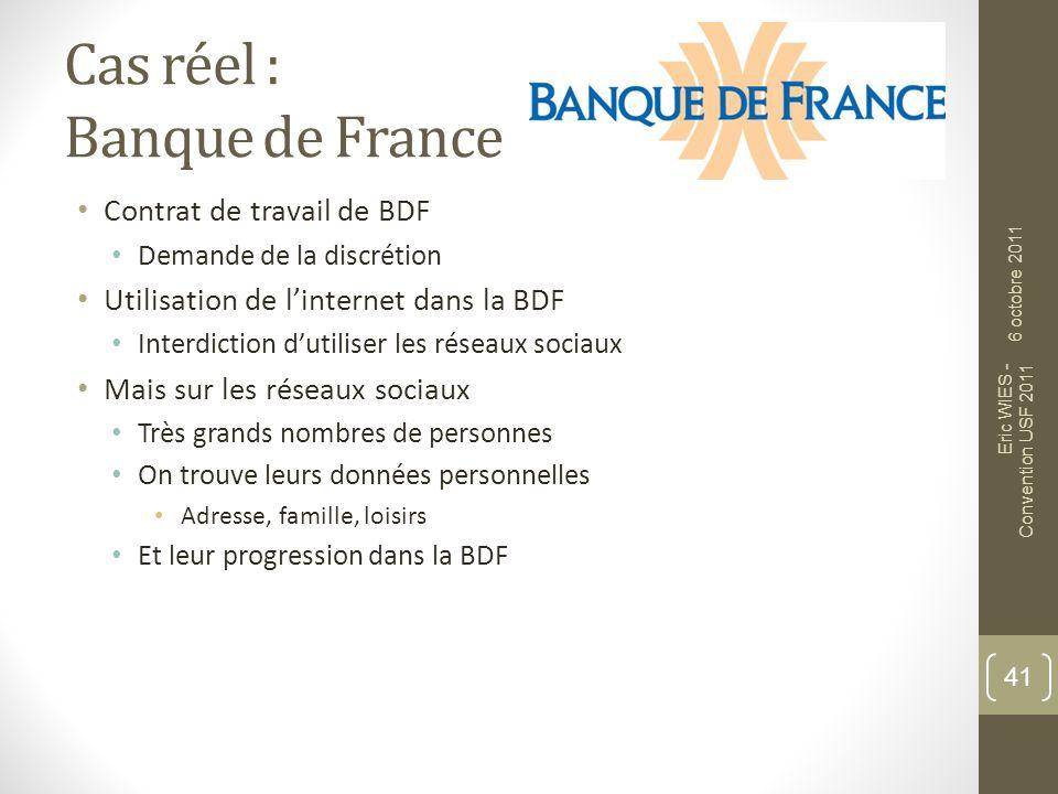 Cas réel : Banque de France Contrat de travail de BDF Demande de la discrétion Utilisation de linternet dans la BDF Interdiction dutiliser les réseaux