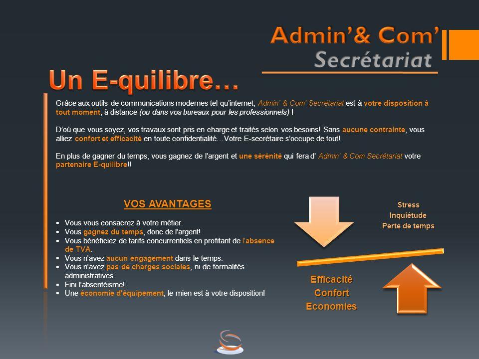 Grâce aux outils de communications modernes tel quinternet, Admin & Com Secrétariat est à votre disposition à tout moment, à distance (ou dans vos bur