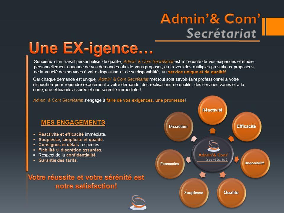 Soucieux dun travail personnalisé de qualité, Admin & Com Secrétariat est à lécoute de vos exigences et étudie personnellement chacune de vos demandes