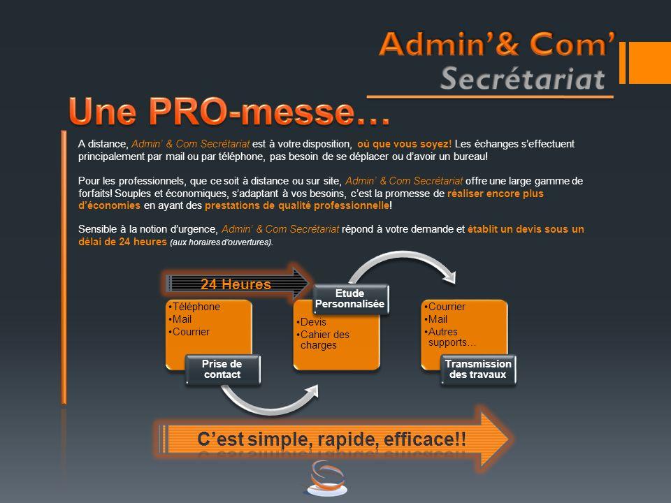 A distance, Admin & Com Secrétariat est à votre disposition, où que vous soyez! Les échanges seffectuent principalement par mail ou par téléphone, pas