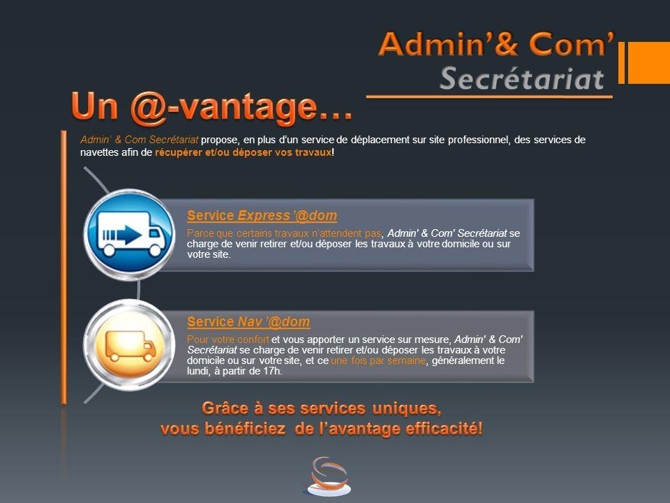 Admin & Com Secrétariat propose, en plus dun service de déplacement sur site professionnel, des services de navettes afin de récupérer et/ou déposer v
