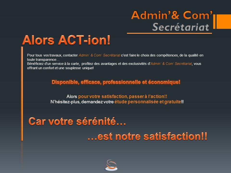 Pour tous vos travaux, contacter Admin & Com Secrétariat cest faire le choix des compétences, de la qualité en toute transparence… Bénéficiez dun serv
