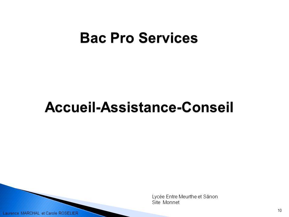 10 Bac Pro Services Accueil-Assistance-Conseil Lycée Entre Meurthe et Sânon Site Monnet Laurence MARCHAL et Carole ROSELIER