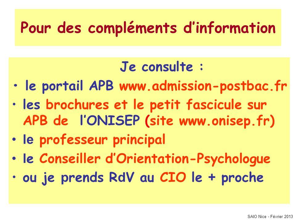 Pour des compléments dinformation Je consulte : le portail APB www.admission-postbac.fr les brochures et le petit fascicule sur APB de lONISEP (site w