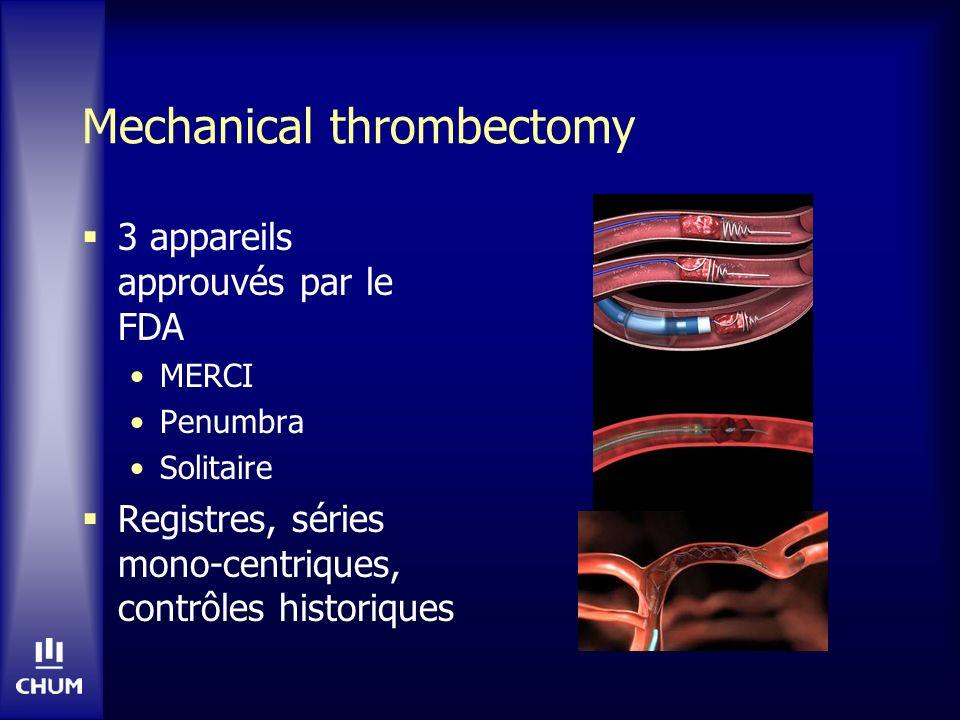Mechanical thrombectomy 3 appareils approuvés par le FDA MERCI Penumbra Solitaire Registres, séries mono-centriques, contrôles historiques