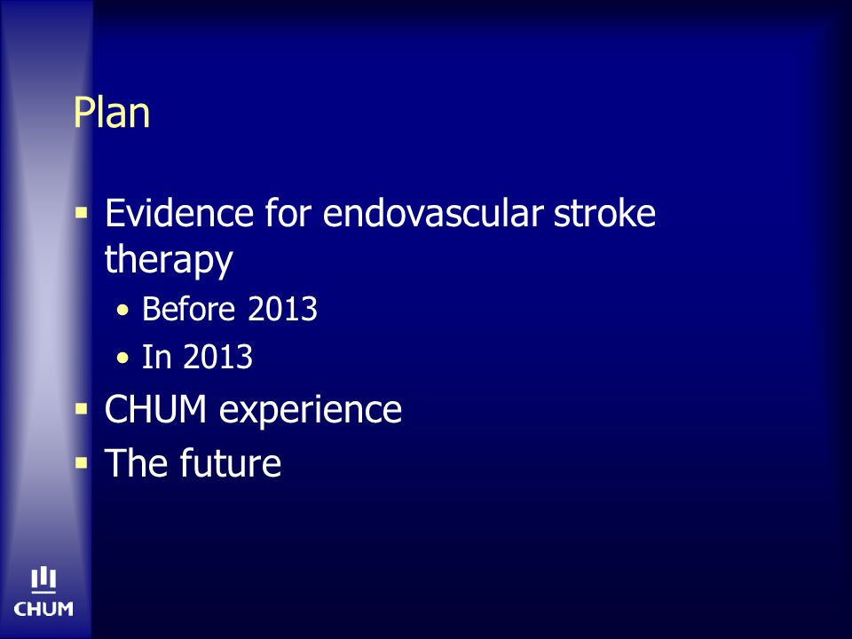 When to consider endovascular therapy...Clinical Age.