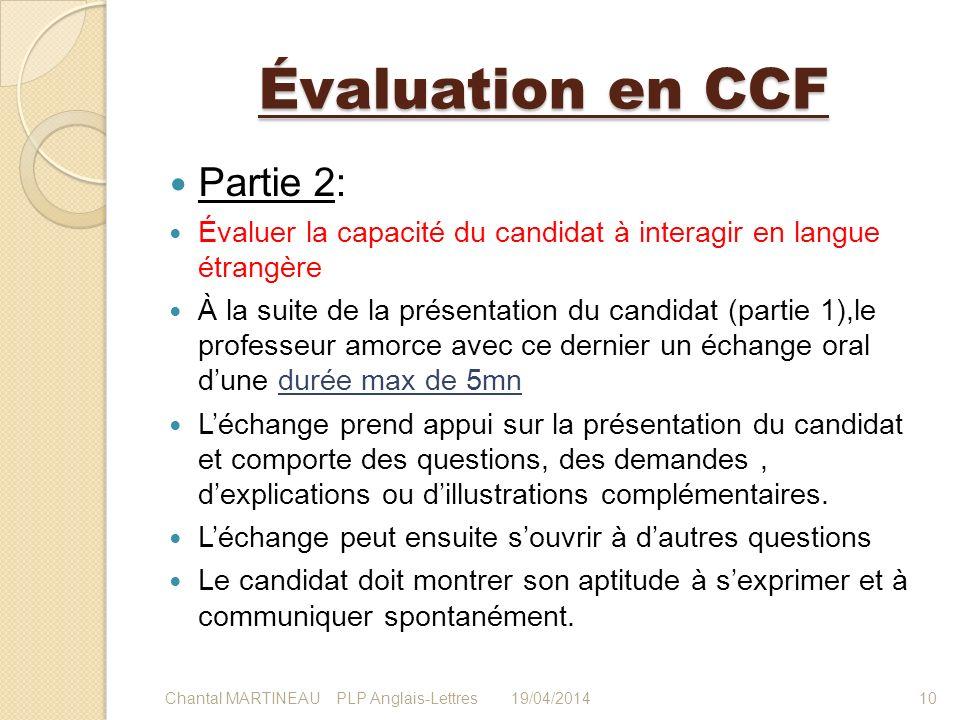 Évaluation en CCF Partie 2: Évaluer la capacité du candidat à interagir en langue étrangère À la suite de la présentation du candidat (partie 1),le pr