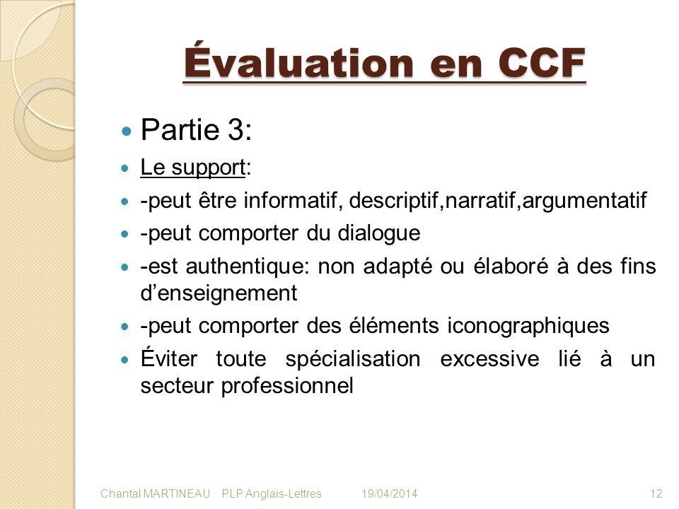 Évaluation en CCF Partie 3: Le support: -peut être informatif, descriptif,narratif,argumentatif -peut comporter du dialogue -est authentique: non adap