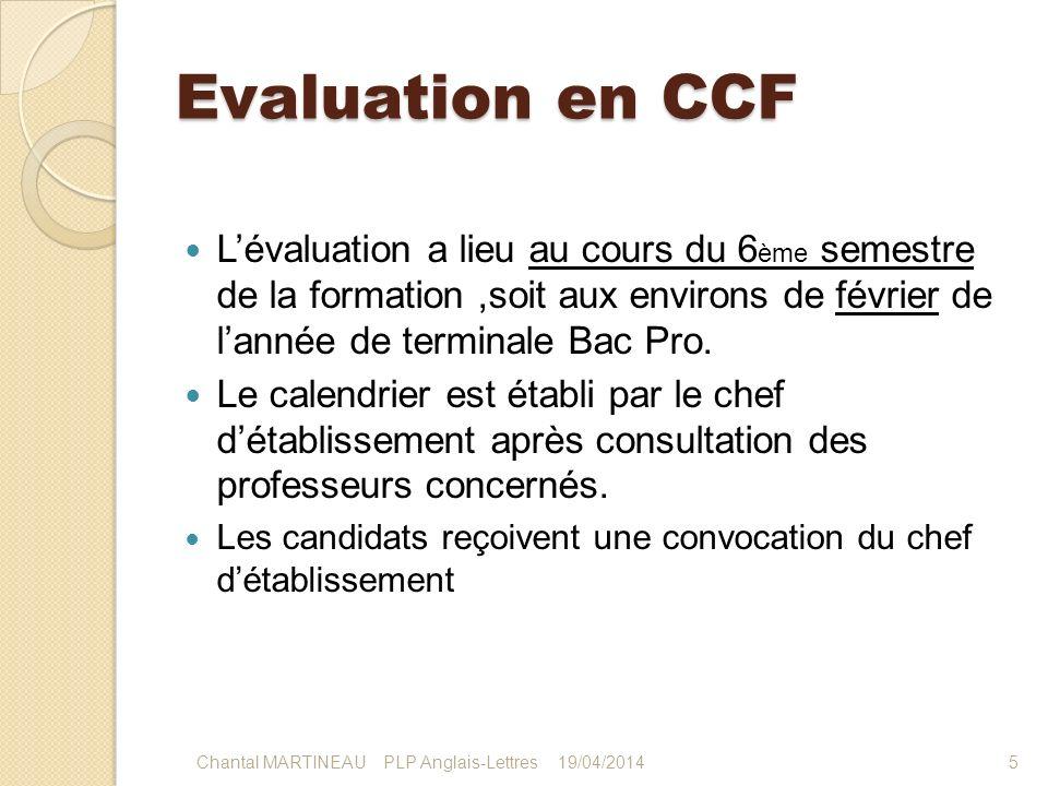 Evaluation en CCF Lévaluation a lieu au cours du 6 ème semestre de la formation,soit aux environs de février de lannée de terminale Bac Pro. Le calend