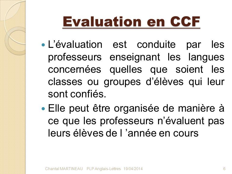 Evaluation en CCF Lévaluation est conduite par les professeurs enseignant les langues concernées quelles que soient les classes ou groupes délèves qui