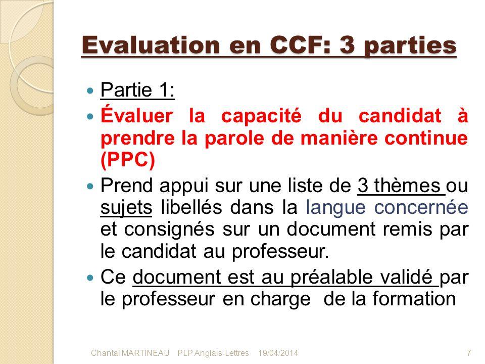 Evaluation en CCF: 3 parties Partie 1: Évaluer la capacité du candidat à prendre la parole de manière continue (PPC) Prend appui sur une liste de 3 th