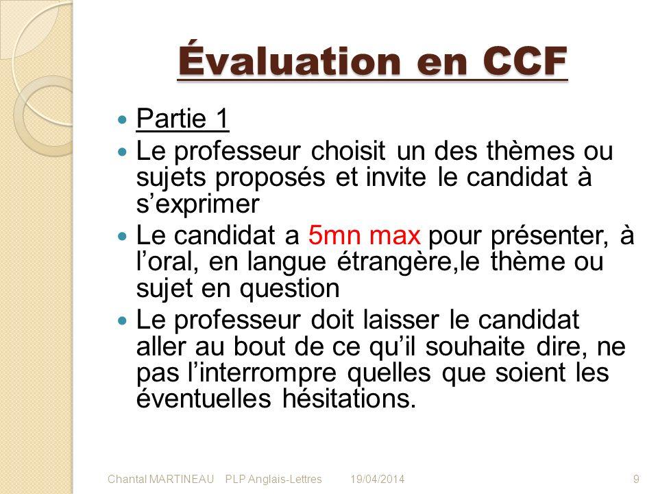 Évaluation en CCF Partie 1 Le professeur choisit un des thèmes ou sujets proposés et invite le candidat à sexprimer Le candidat a 5mn max pour présent