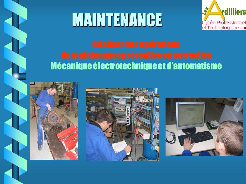 MAINTENANCE Réaliser des opérations de maintenance préventive ou corrective Mécanique électrotechnique et dautomatisme