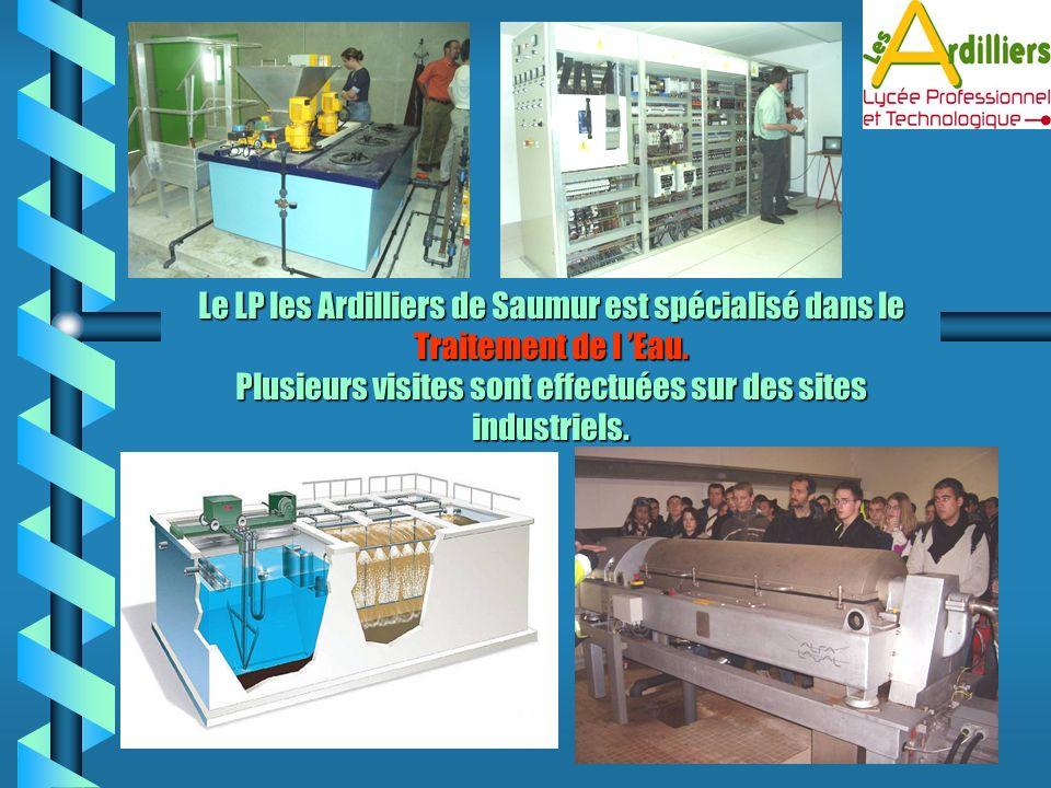 Le LP les Ardilliers de Saumur est spécialisé dans le Traitement de l Eau. Plusieurs visites sont effectuées sur des sites industriels.