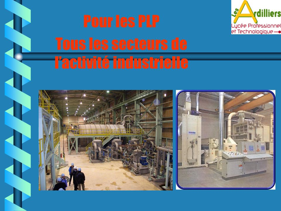 Pour les PLP Tous les secteurs de lactivité industrielle